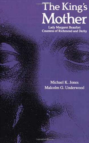The best books on Henry VII - The King's Mother by Michael K Jones and Malcolm G Underwood