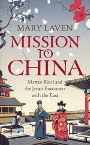 The best books on Renaissance Worlds - Mission to China by Mary Laven