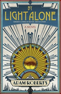 Adam Roberts recommends the best Science Fiction Classics - By Light Alone by Adam Roberts
