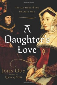 The best books on Henry VII - A Daughter's Love by John Guy
