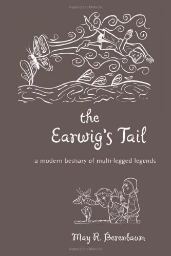 The best books on Bugs - The Earwig's Tail by May Berenbaum