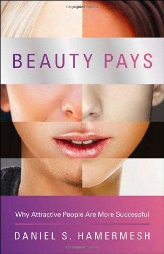 Books that Show Economics is Fun - Beauty Pays by Daniel Hamermesh