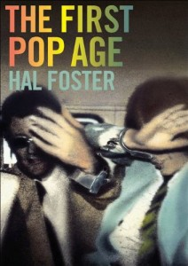 The First Pop Age by Hal Foster