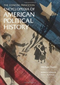 The best books on The Roots of Radicalism - Encyclopedia of American Political History by Michael Kazin