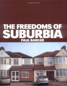 The best books on 1930s Britain - The Freedoms of Suburbia by Paul Barker
