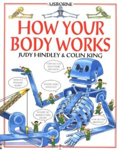 Alice Bell recommends her Favourite Science Books for Kids - How Your Body Works by Judy Hindley and Christopher Rawson