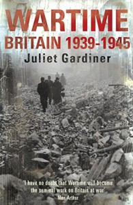 The best books on 1930s Britain - Wartime by Juliet Gardiner