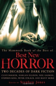The best books on Horror Stories - The Mammoth Book of the Best of Best New Horror by Stephen Jones (editor)
