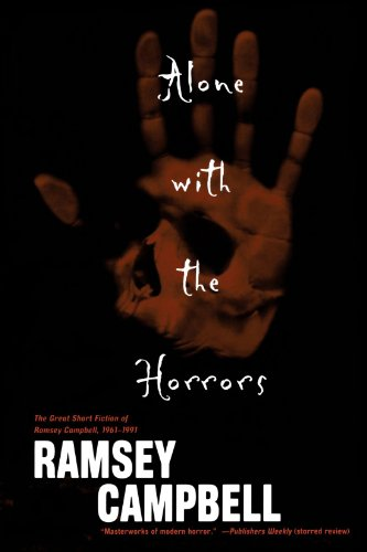 The best books on Horror Stories - Alone With the Horrors by Ramsey Campbell