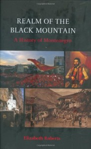 The best books on Europe's Vanished States - Realm of the Black Mountain by Elizabeth Roberts