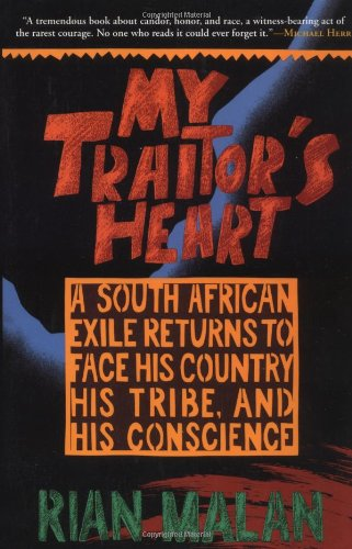 The best books on Post-Apartheid Identity - My Traitor's Heart by Rian Malan