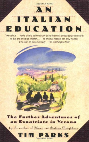 Tim Parks recommends the best Italian Novels - An Italian Education by Tim Parks