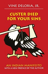 The best books on Native Americans and Colonisers - Custer Died for Your Sins by Vine Deloria Jr