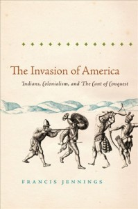 The best books on Native Americans and Colonisers - The Invasion of America by Francis Jennings