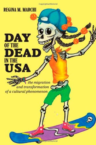 The best books on The Day of The Dead - Day of the Dead in the USA by Regina Marchi