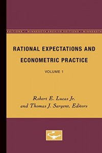 The best books on Econometrics - Rational Expectations and Econometric Practice (Volume 1) by Robert E Lucas Jr and Thomas J Sargent (editors)