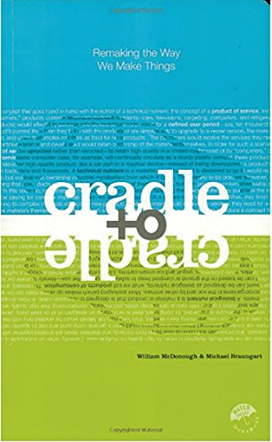 The best books on Clean Energy - Cradle to Cradle by Michael Braungart and William McDonough