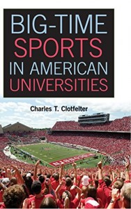 Books that Show Economics is Fun - Big-Time Sports in American Universities by Charles T Clotfelter