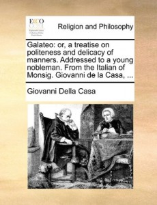 The best books on Renaissance Worlds - Galateo by Giovanni della Casa