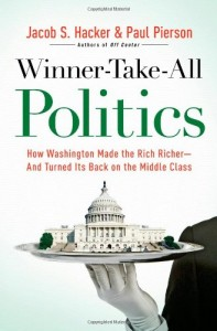 Influences of a Progressive Blogger - Winner-Take-All Politics by Jacob S Hacker and Paul Pierson