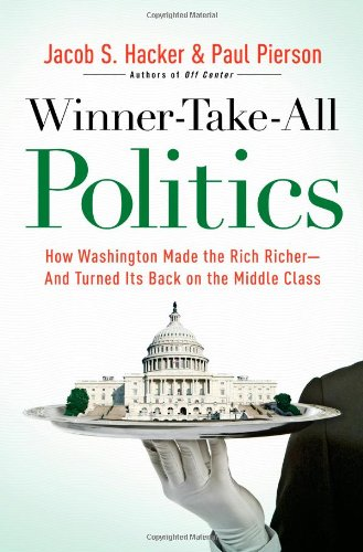 The best books on Influences a Progressive Blogger - Winner-Take-All Politics by Jacob S Hacker and Paul Pierson