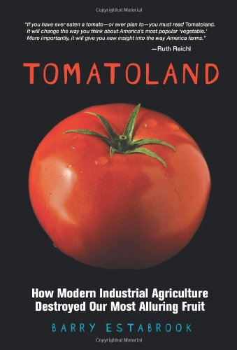 The best books on Food Production - Tomatoland by Barry Estabrook