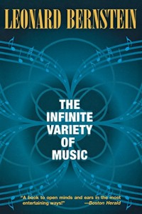 Alex Ross recommends the best Writing about Music - The Infinite Variety of Music by Leonard Bernstein