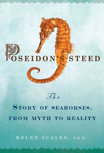 The best books on Ocean Life - Poseidon's Steed by Helen Scales