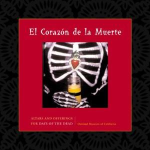 The best books on The Day of The Dead - El Corazon de la Muerte by Oakland Museum of California