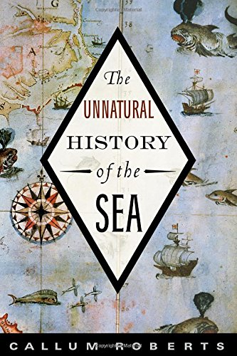 The best books on Ocean Life - The Unnatural History of the Sea by Callum Roberts