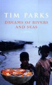 Tim Parks recommends the best Italian Novels - Dreams of Rivers and Seas by Tim Parks
