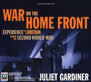 The best books on 1930s Britain - War on the Home Front by Juliet Gardiner