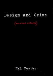 Design and Crime by Hal Foster