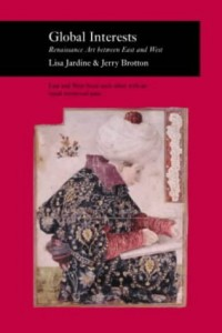 The best books on Renaissance Worlds - Global Interests by Lisa Jardine and Jerry Brotton
