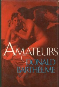 The best books on Comic Writing - Amateurs by Donald Barthelme