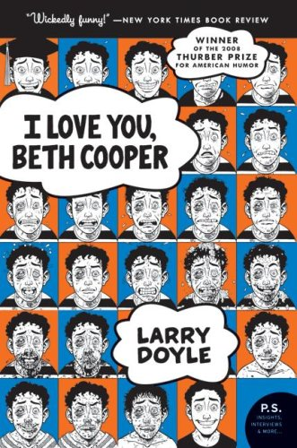 The best books on Comic Writing - I Love You, Beth Cooper by Larry Doyle