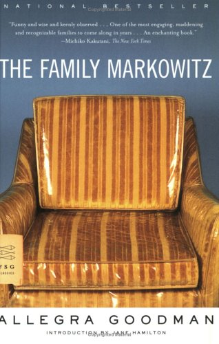 Allegra Goodman recommends the best Jewish Fiction - The Family Markowitz by Allegra Goodman