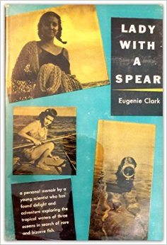 The best books on Ocean Life - Lady With a Spear by Eugenie Clark