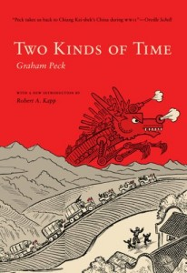 The best books on 100 Years of Modern China - Two Kinds of Time by Graham Peck