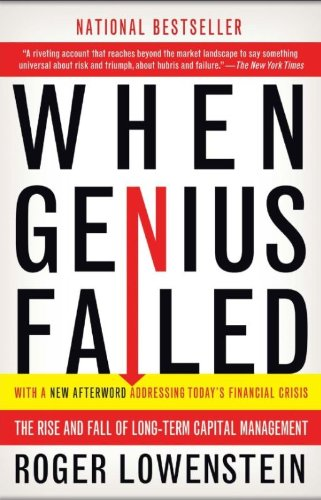 The best books on Financial Speculation - When Genius Failed by Roger Lowenstein