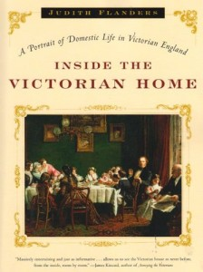 The best books on Life in the Victorian Age - The Victorian House by Judith Flanders