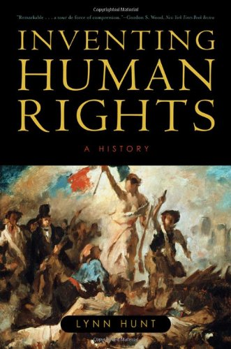 The best books on Democracy in Iraq - Inventing Human Rights by Lynn Hunt