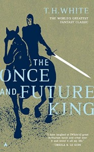 The best books on Fantasy - The Once and Future King by T H White