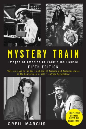 The best books on Rock Music: Mystery Train by Greil Marcus