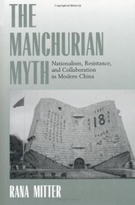 The best books on 100 Years of Modern China - The Manchurian Myth by Rana Mitter