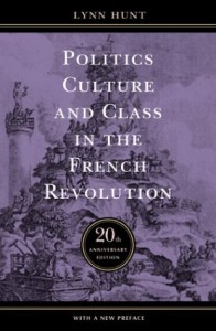 The best books on The French Revolution - Politics, Culture and Class in the French Revolution by Lynn Hunt