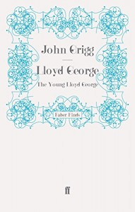 The best books on British Prime Ministers - Lloyd George by John Grigg
