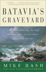 The best books on Hidden History - Batavia's Graveyard by Mike Dash