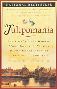 The best books on Hidden History - Tulipomania by Mike Dash