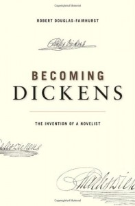 The best books on Life in the Victorian Age - Becoming Dickens by Robert Douglas-Fairhurst